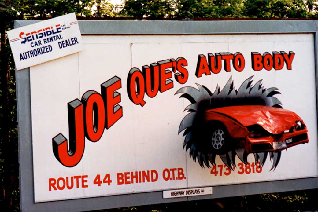 Joe Que's Auto Body Route 44 behine O.T.B.